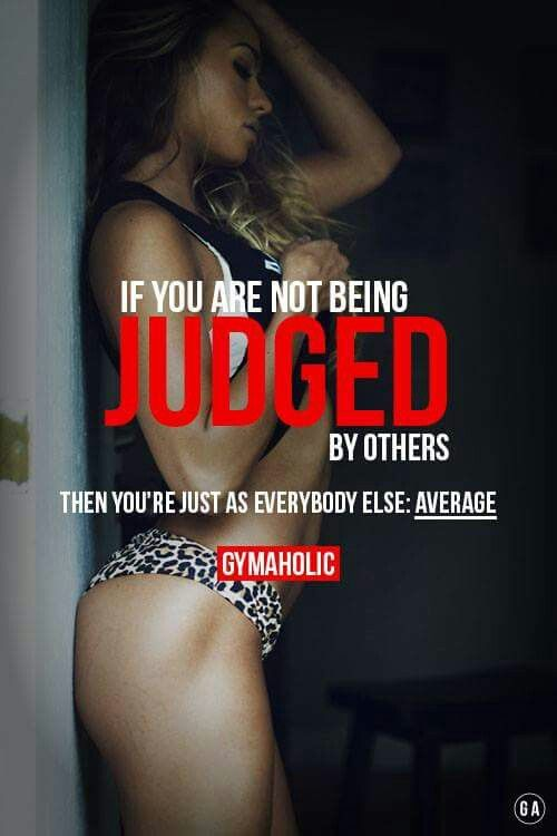 Strive to be judged