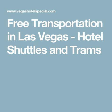 Free Transportation in Las Vegas - Hotel Shuttles and Trams