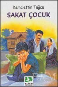Sakat Çocuk Kitabı-Çocuk Kitapları-Kemalettin Tuğcu-Kitap