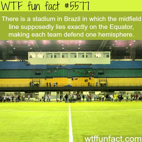 : Stadium in Brazil is right on the Equator - WTF fun facts | April 5 2016 at 02:30AM | http://www.letstfact.com