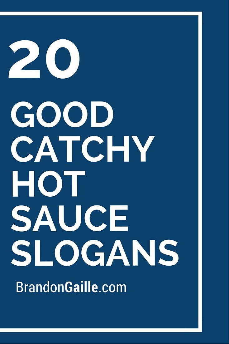 21 Good Catchy Hot Sauce Slogans | Sauces and Hot sauces