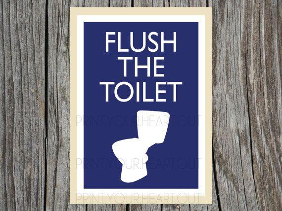 Printable Flush The Toilet Bathroom Artwork By PrintYourHeartOut 1150