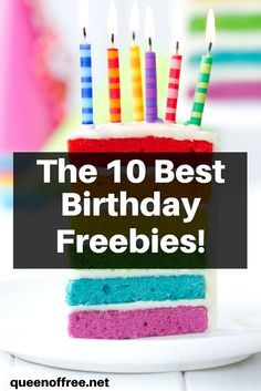 Celebrate your special day without spending a dime! The ten best birthday freebies are easy to sign up for and cost you nothing.