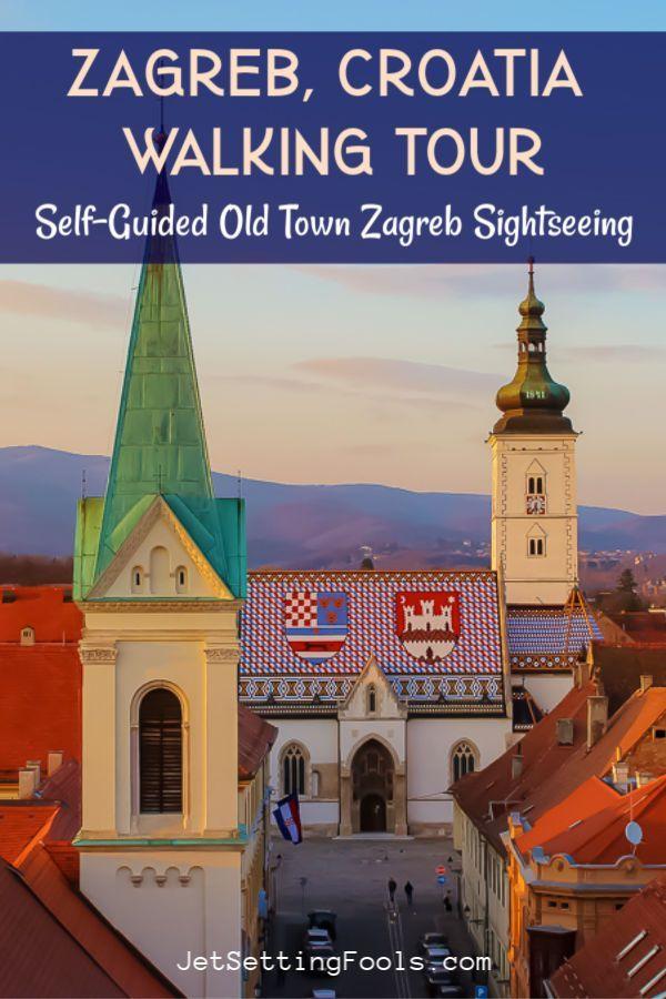 Zagreb Walking Tour Diy Old Town Zagreb Sightseeing Jetsetting Fools Walking Tour Sightseeing Europe Travel