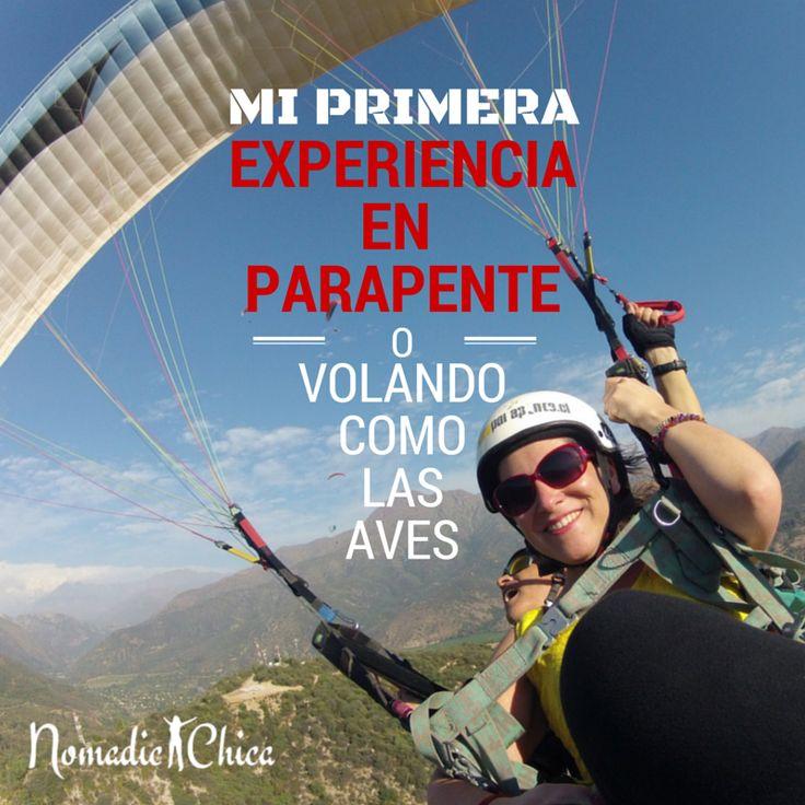 CHILE Mi primer vuelo en Parapente en Santiago   Desde pequeña tuve la idea de volar. Quería saltar en paracaídas, pero con los años esto ha ido cambiando.