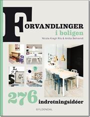 Forvandlinger i boligen af Nicola Kragh Riis, Anitta Behrendt, ISBN 9788702123883