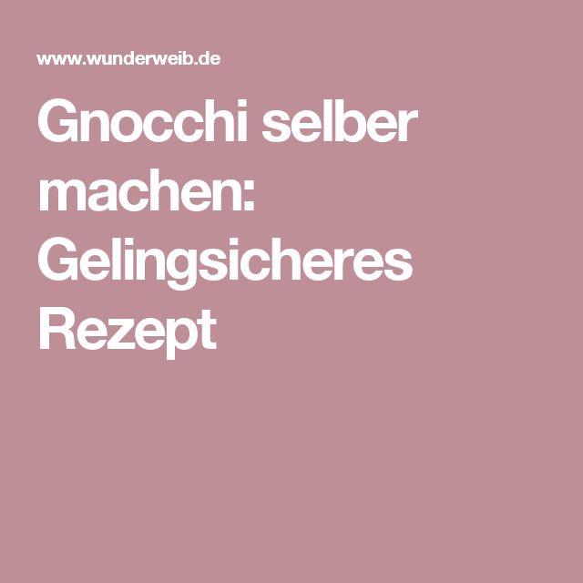 Gnocchi selber machen: Gelingsicheres Rezept