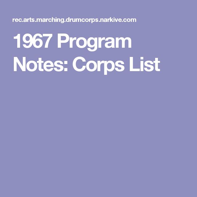 1967 Program Notes: Corps List