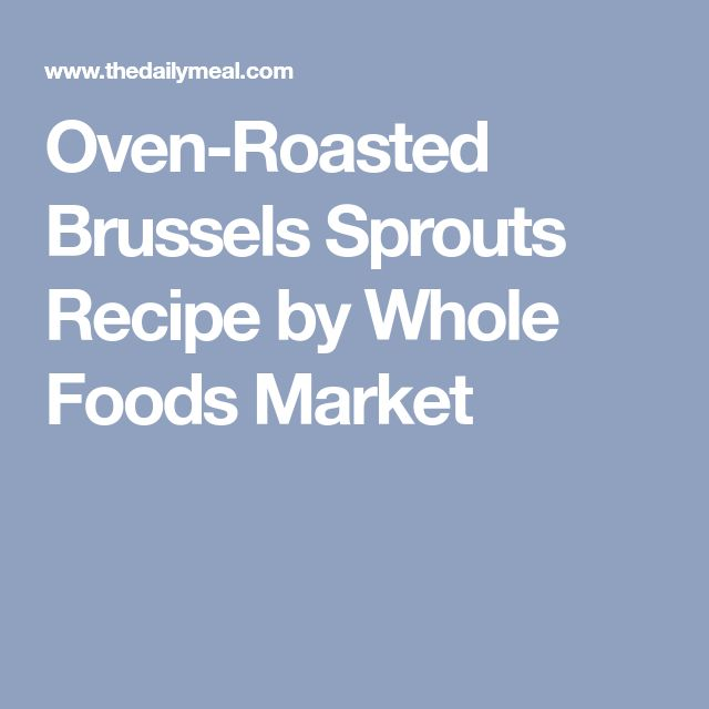 Oven-Roasted Brussels Sprouts Recipe by Whole Foods Market