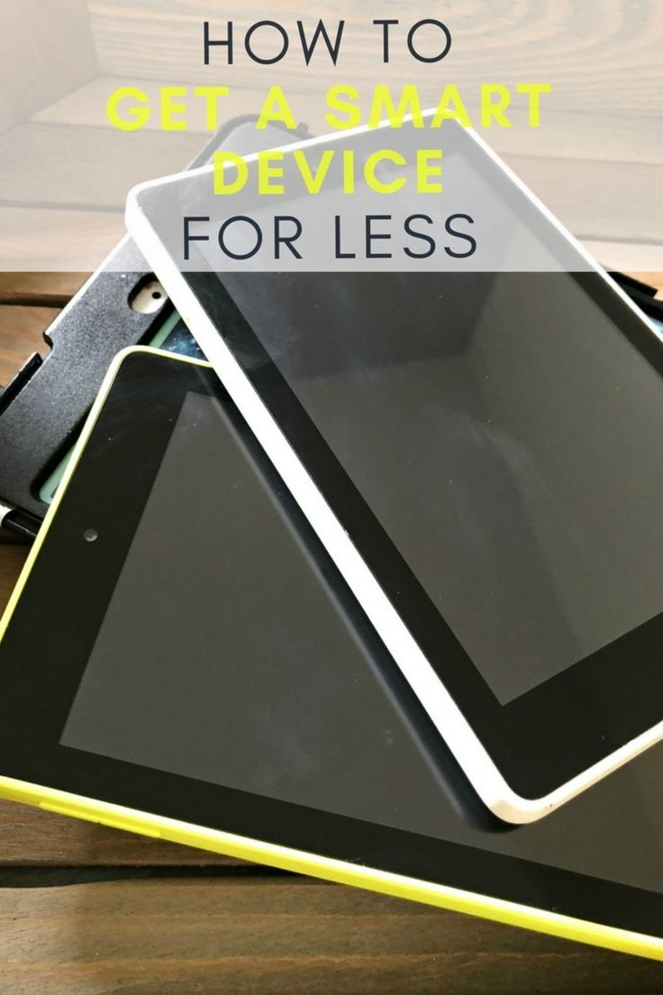 How to Get a Smart Device for Less