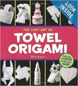 The Lost Art of Towel Origami: Alison Jenkins, Ivy Press: 9780740755637: Amazon.com: Books