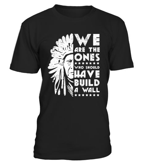 # We Are The Ones Who Should Build Shirt .   Native American pride tee shirts, gift native, new design native #NoDAPL, The Original Founding Fathers shirt, gifts shirts for native, native shirts. i stand with standing rock protectors t shirts, stand with standing rock,nativeamerican t shirt, nativeamerican gift, #nodapl t shirt, Support the standing rock sioux tribe, reject the Dakota access pipeline water is life, the standing rock.   TIP: If you buy 2 or more (hint: make a gift for someone…