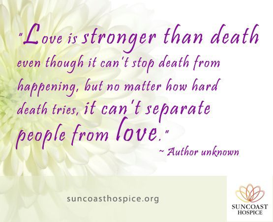 Quotes About Death And Love Awesome The 25 Best Hospice Quotes Ideas On Pinterest  Quotesmother