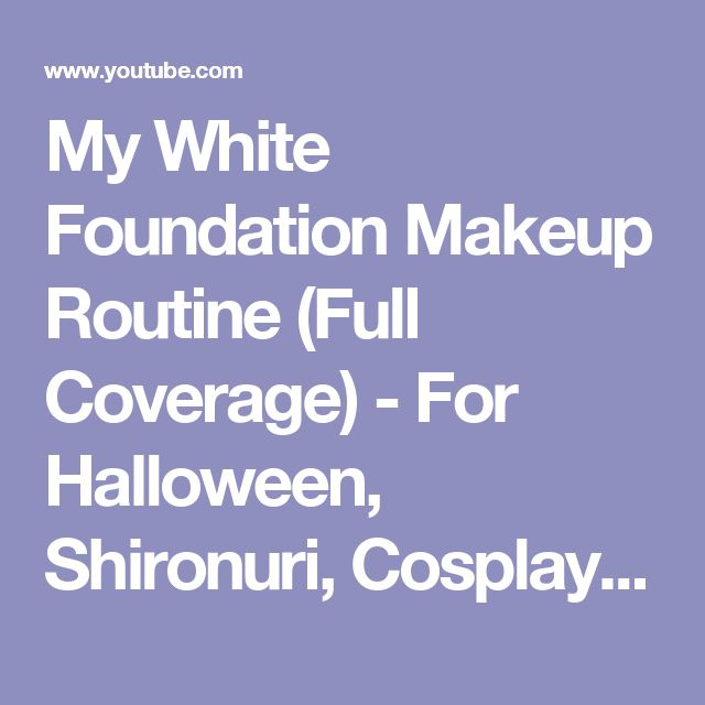 My White Foundation Makeup Routine (Full Coverage) - For Halloween, Shironuri, Cosplay, etc. - YouTube