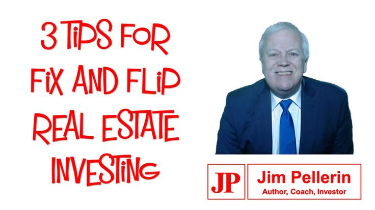 3 Tips for Fix and Flip Real Estate Investing