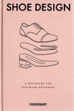 Shoe Design - A Handbook For Footwear Designers