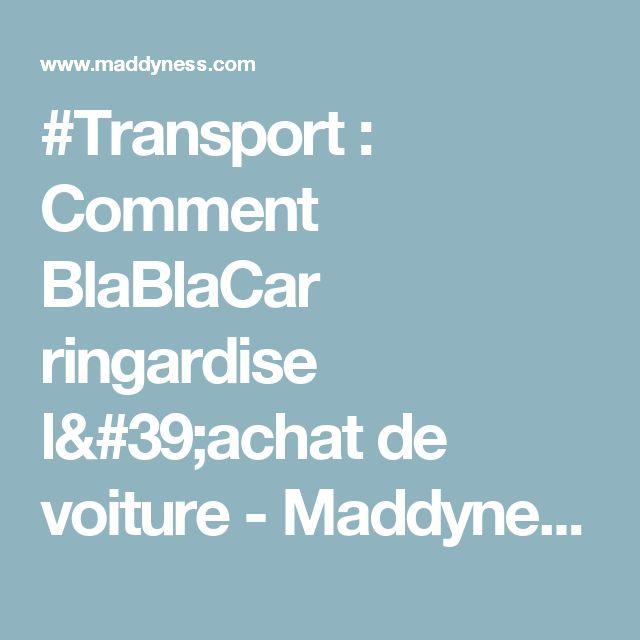 #Transport : Comment BlaBlaCar ringardise l'achat de voiture - Maddyness