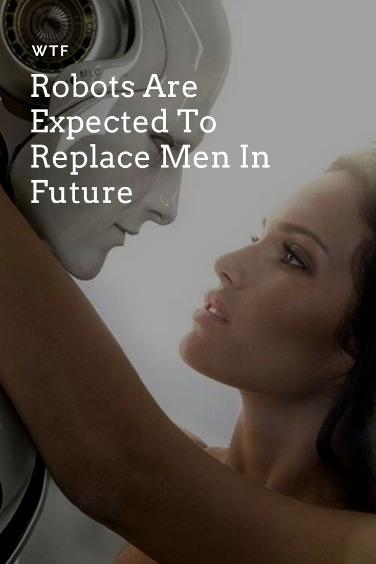 Robots Are Expected To Replace Men In Future Quotes Pinterest