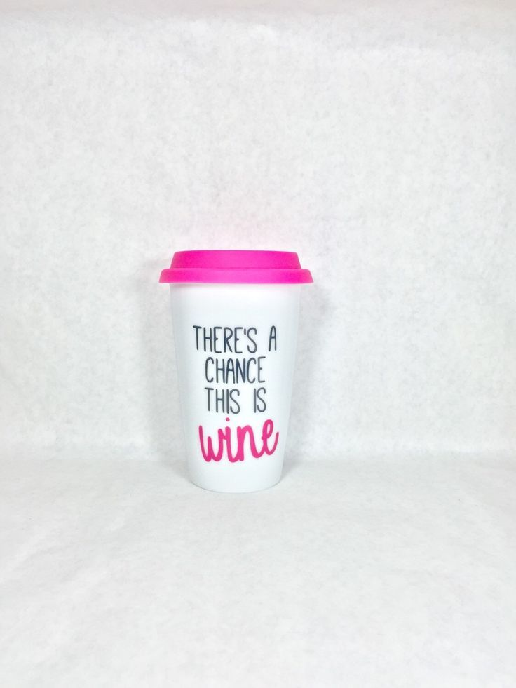 There's A Chance This Is Wine. 11oz Ceramic Travel Mug with pink silicone lid by thelittlevinylsaur on Etsy https://www.etsy.com/listing/246495869/theres-a-chance-this-is-wine-11oz::