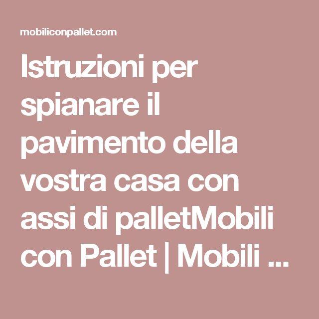 Istruzioni per spianare il pavimento della vostra casa con assi di palletMobili con Pallet | Mobili con Pallet
