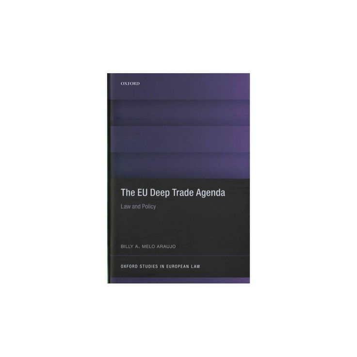 The EU Deep Trade Agenda ( Oxford Studies in European Law) (Hardcover)