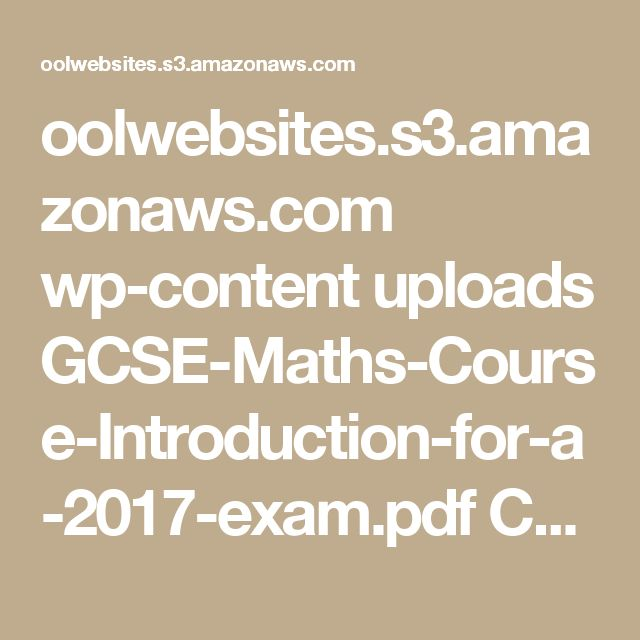 oolwebsites.s3.amazonaws.com wp-content uploads GCSE-Maths-Course-Introduction-for-a-2017-exam.pdf   CURRICULUM