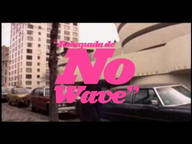 """Rebanada de No Wave (...)"""" - Downtown 81"""