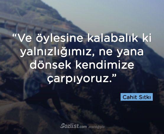 """""""Ve öylesine kalabalık ki yalnızlığımız, ne yana dönsek kendimize çarpıyoruz."""" #cahit #sıtkı #tarancı #sözleri #yazar #şair #kitap #şiir #özlü #anlamlı #sözler"""