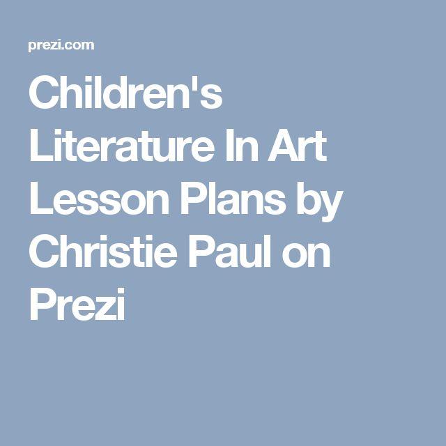 Children's Literature In Art Lesson Plans by Christie Paul on Prezi