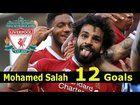 cool Mohamed Salah all 12 Goals Liverpool FC