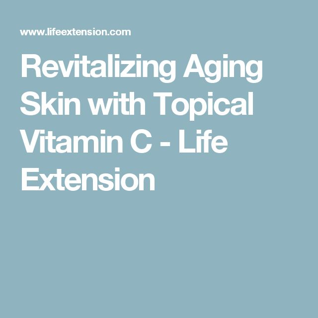 Revitalizing Aging Skin with Topical Vitamin C - Life Extension