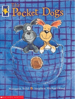 """The Pocket Dogs"" by Margaret Wild  Illust. Stephen Michael King"