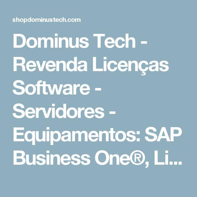 Dominus Tech - Revenda Licenças Software - Servidores - Equipamentos: SAP Business One®, Licenças Microsoft®, Licenças Arcserve®, Licenças Symantec®, Licenças Veritas®, Licenças Adobe®, Licenças Corel®, Licenças Oracle®, Licenças Mcafee®, Servidores e Equipamentos HP®, Equipamentos Cisco®, Servidores e Equipamentos Lenovo®