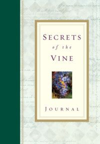 Secrets of the Vine Journal by Bruce Wilkinson