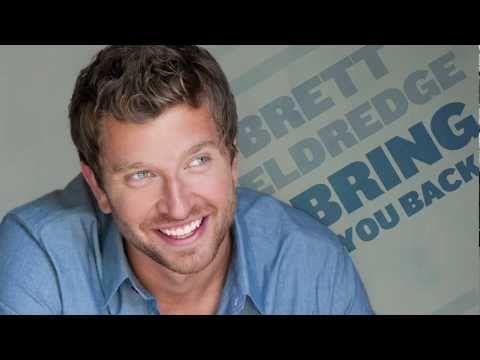 Just love him. © 2013 Listen to Brett Eldredges new song Bring You Back  For music, updates, tour dates, and more, visit www.bretteldredge.com