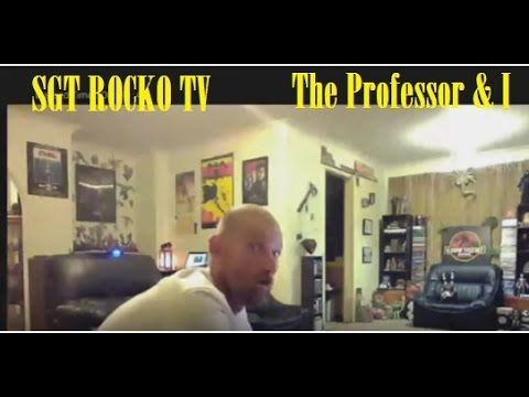Sgt Rocko TV Live Stream The Professor and I,Flat Earth