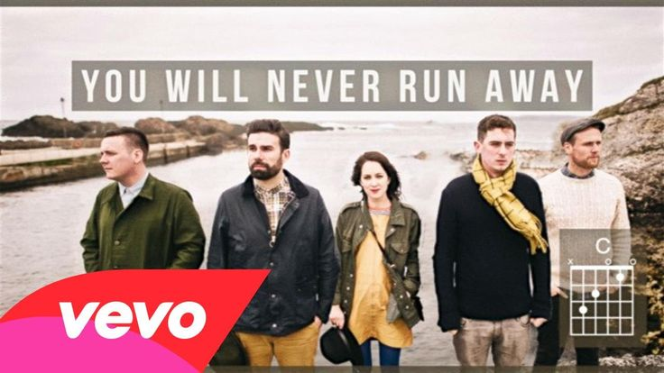 Rend Collective - You Will Never Run (Lyrics And Chords)