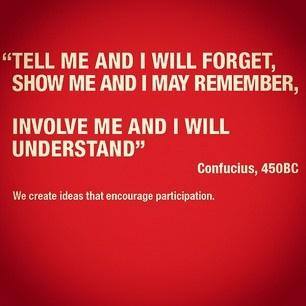 We create ideas that encourage participation.