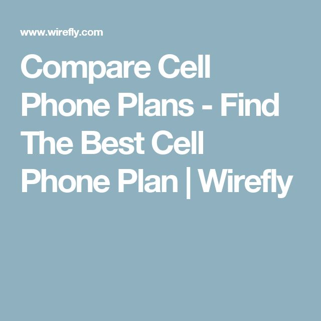 Compare Cell Phone Plans - Find The Best Cell Phone Plan | Wirefly