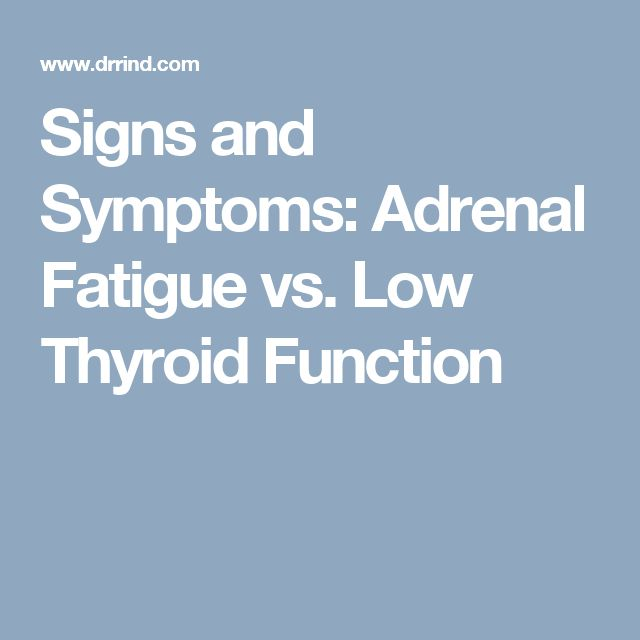 Signs and Symptoms: Adrenal Fatigue vs. Low Thyroid Function