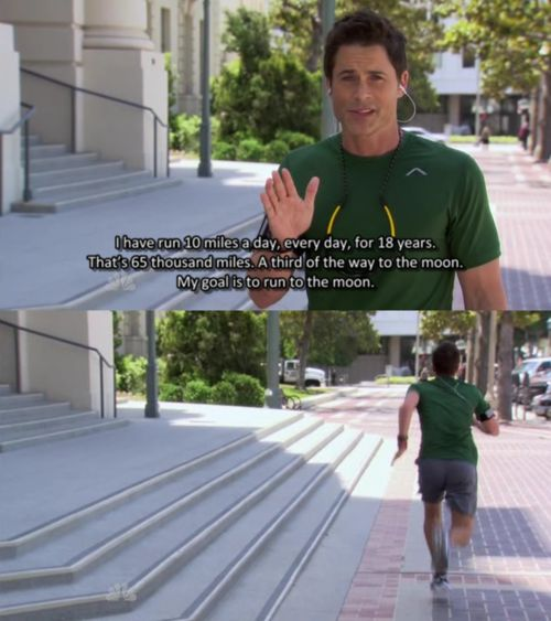 Chris Traeger is running to the moon, y'all. Parks and Recreation.