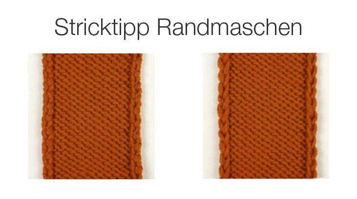 In unserem Stricktipp zeigen wir Dir, wie Du Deine Strickwerke ganz toll mit schönen Randmaschen fertig stellen und sogar noch aufpeppen kannst. Verschiedene Techniken sorgen dabei für abwechslungsreiche Randmaschen.