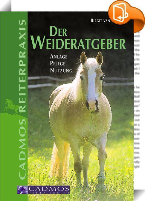 Der Weideratgeber    :  Weideflächen bieten Pferden Nahrung, Auslauf und die Möglichkeit zu Sozialkontakt in einem art- und verhaltensgerechten Umfeld. Deshalb sollten alle Pferde zumindest zeitweise Weidegang genießen dürfen. Um Fehler bei Anlegen, Einfrieden, Pflegen und Nutzen der Pferdeweise zu vermeiden, sollte sich jeder Pferdehalter grundlegende Kenntnisse rund ums Weidemanagement aneignen. So ist es zum Beispiel wichtig zu wissen, welche Zaun- und Unterstandsysteme sich am best...