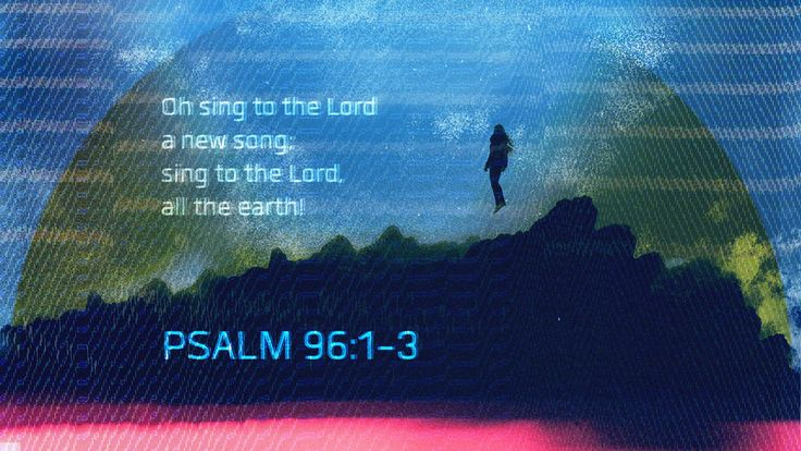 Psalms 96:1-3 - The Verses Project