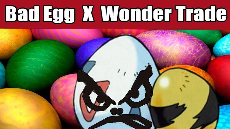 Pokémon: Bad Egg x Wonder Trade!