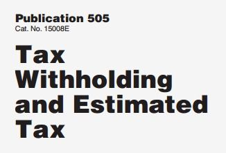 Publication 505 Tax withholding and Estimated Tax