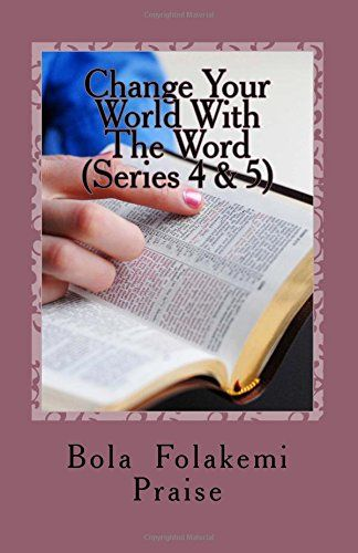 Change Your World With The Word Series 4 & 5: A Life Transforming Daily Devotional: Volume 2 by Bola Folakemi Praise http://www.amazon.co.uk/dp/1519578806/ref=cm_sw_r_pi_dp_aiTaxb1PTT9MA