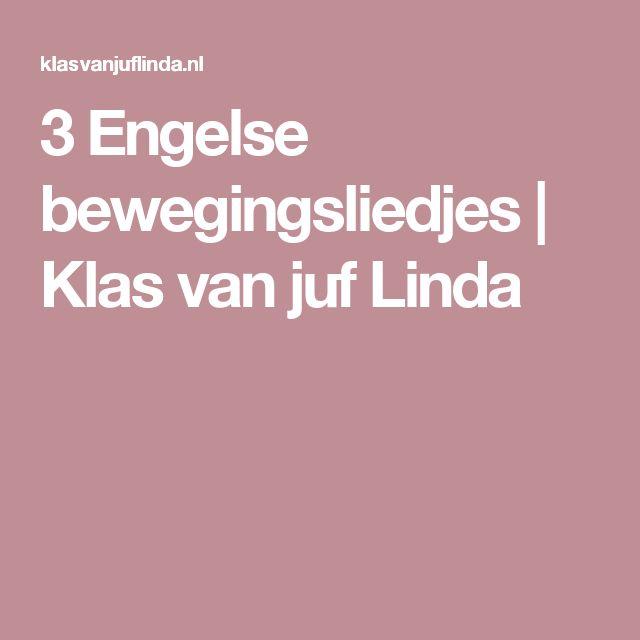 3 Engelse bewegingsliedjes | Klas van juf Linda