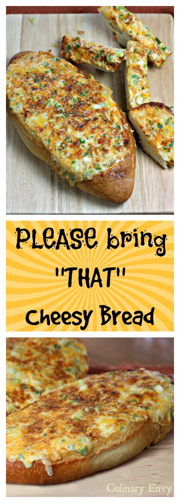 PLEASE bring THAT Cheesy Bread is crunchy, gooey, and ridiculously flavorful.  A little DIFFERENT from all the rest!  People are always asking for this recipe.  This is the one they will remember.