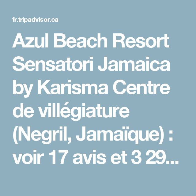 Azul Beach Resort Sensatori Jamaica by Karisma Centre de villégiature (Negril, Jamaïque) : voir 17 avis et 3291 photos